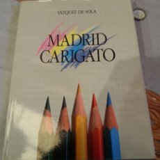 Libros: LIBRO MADRID GARIGATO. VAZQUEZ DE SOLA. Lote 147879130