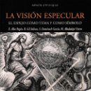 Libros: LA VISIÓN ESPECULAR. EL ESPEJO COMO TEMA Y COMO SÍMBOLO - CALAMBUR 2018. Lote 148223738