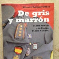 Libros: DE GRIS Y MARRON. POLICIA ARMADA Y DE TRAFICO. POLICIA NACIONAL. 1941-1986. Lote 208993362