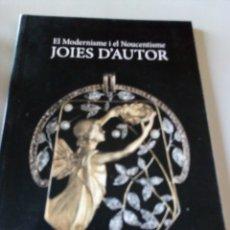Libros: JOIES D'AUTOR. EL MODERNISM I EL NOUCENTISME O. ROJAS. Lote 151606382