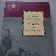 Libros: EL TRAJE TRADICIONAL EN ARAGON-J. A. ESPALLARGAS. Lote 151927925