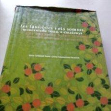 Libros: LAS FABRICAS Y LOS SUEÑOS. MODERNISMO TEXTIL EN CATALUNYA - S. CARBONELL I J. CASAMARTINA. Lote 151932710
