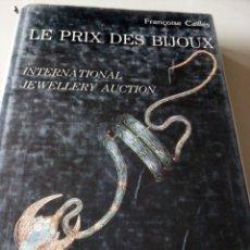 Libros: LE PRIX DES BIJOUX - F. CAILLES. Lote 152096688