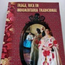 Libros: FRAGA, RICA EN INDUMENTARIA TRADICIONAL - R. HERNÁNDEZ GALICIA. Lote 153165720