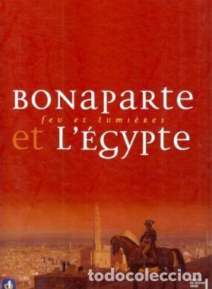 BONAPARTE ET L'ÉGYPTE. FEU ET LUMIÈRE. 2008 (Libros Nuevos - Bellas Artes, ocio y coleccionismo - Otros)