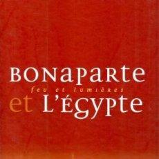Libros: BONAPARTE ET L'ÉGYPTE. FEU ET LUMIÈRE. 2008. Lote 153370818