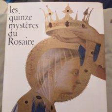 Libros: LES QUINZE MYSTÈRES DU ROSAIRE. ED ARTE MAZENOD PARÍS 1966. Lote 153560694