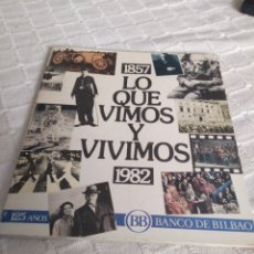 Libros: LO QUE VIMOS Y VIVIMOS 1857 - 1982. Lote 155779530