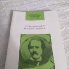 Libros: SIS ESTUDIS SOBRE ANTONI DE BOFARULL. Lote 155780441