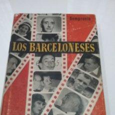 Libros: LIBRO LOS BARCELONESES. SEMPRONIO EDITORIAL BARNA 1959.. Lote 155786974