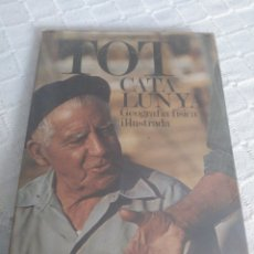 Libros: TOT CATALUNYA - GEOGRAFIA FÍSICA ILUSTRADA. Lote 155787962