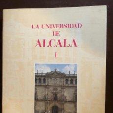 Libros: LA UNIVERSIDAD DE ALCALA-TOMO I(22€). Lote 157386678