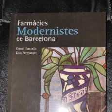 Libros: FARMACIES MODERNISTES DE BARCELONA. Lote 203107225