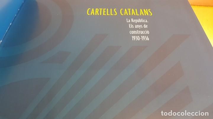 Libros: CARTELLS CATALANS / LA REPÚBLICA / ELS ANYS DE CONSTRUCCIÓ 1930-1936 / LIBRO NUEVO - Foto 3 - 158569426