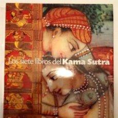 Libros: LOS SIETE LIBROS DEL KAMA SUTRA . AFORISMOS DE AMOR. Lote 162287658
