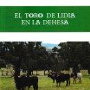 Libros: EL TORO DE LIDIA EN LA DEHESA (JOSÉ M. SÁNCHEZ DÍEZ) CASTILLA EDICIONES 2019. Lote 163085866