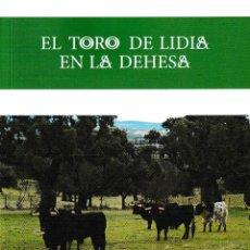 Libros: EL TORO DE LIDIA EN LA DEHESA (JOSÉ M. SÁNCHEZ DÍEZ) CASTILLA EDICIONES 2019. Lote 195090771