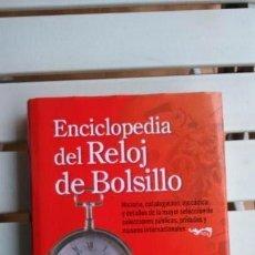 Livros: ENCICLOPEDIA DEL RELOJ DE BOLSILLO. Lote 165039386