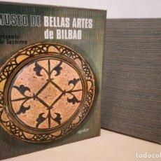 Libros: MUSEO DE BELLAS ARTES DE BILBAO, CRISANTO DE LASTERRA, AGUILAR . Lote 166038298