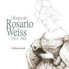 Livres: DIBUJOS DE ROSARIO WEISS (1814-1843) CARLOS SÁNCHEZ DÍEZ GASTOS DE ENVIO GRATIS. Lote 166380874