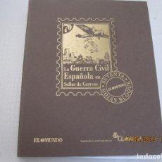 Libros: LA GUERRA CIVIL ESPAÑOLA EN SELLOS DE CORREOS PÁGINAS EN FORMATO DE LUJO. Lote 168830368