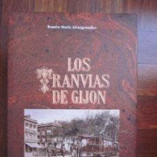 Libros: LOS TRANVÍAS DE GIJÓN- RAMÓN MARÍA ALVARGONZÁLEZ- EDICION CONMEMORATIVA AÑO 1990. Lote 169090116
