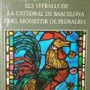 Libros: ELS VITRALLS DE LA CATEDRAL DE BARCELONA I DEL MONASTERI DE PEDRALBES. BARCELONA 1997. NUEVO. Lote 169118065