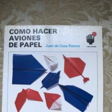 Libros: CÓMO HACER AVIONES DE PAPEL / CEAC / CÓMO HACERLO. Lote 171264558