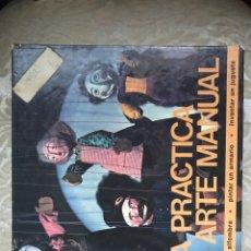 Libros: GUÍA PRÁCTICA DEL ARTE MANUAL / CÓMO TEJER ALFOMBRAS, INVENTAR UN JUGUETE O PINTAR UN ARMARIO. Lote 171266550