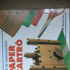 Libros: PAPER I CARTÓ / MANUALITATS / MANUALIDADES / PARRAMON. Lote 171266648