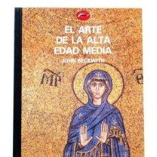 Libros: EL ARTE DE LA ALTA EDAD MEDIA – JOHN BECKWITH. Lote 199226153