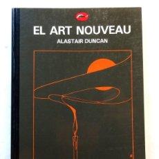 Libros: EL ART NOUVEAU – ALASTAIR DUNCAN. Lote 172242315