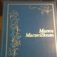 Libros: MANOS MARAVILLOSAS, VI LABORES, BORDADOS, PUNTO, GANCHILLO. Lote 172429185