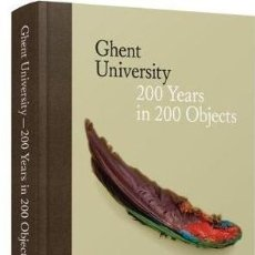 Libros: GHENT UNIVERSITY: 200 YEARS IN 200 OBJECTS. Lote 175892910