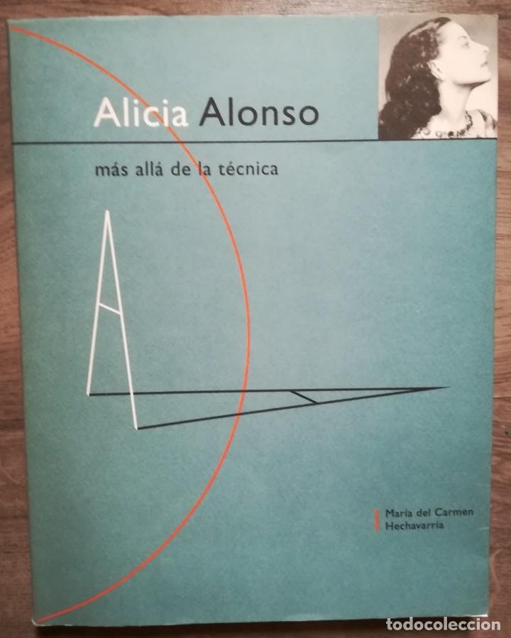 ALICIA ALONSO. MÁS ALLÁ DE LA TÉCNICA. 1998, NUEVO (Libros Nuevos - Bellas Artes, ocio y coleccionismo - Otros)