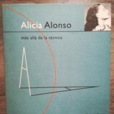Libros: ALICIA ALONSO. MÁS ALLÁ DE LA TÉCNICA. 1998, NUEVO. Lote 183765640