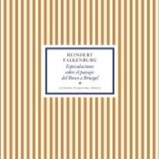 Libros: ESPECULACIONES SOBRE EL PAISAJE: DEL BOSCO A BRUEGEL. Lote 179139983