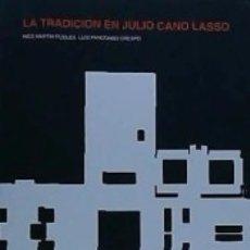 Libros: LA TRADICIÓN EN JULIO CANO LASSO. Lote 179240618