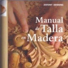 Libros: MANUAL DE TALLA EN MADERA. Lote 180147135