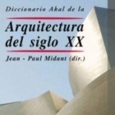 Libros: DICCIONARIO AKAL DE LA ARQUITECTURA DEL SIGLO XX. Lote 180289247