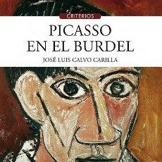 Libros: PICASSO EN EL BURDEL (J.L. CALVO CARILLA) CALAMBUR 2016. Lote 181401663