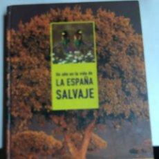 Libros: LA ESPAÑA SALVAJE - BORJA CARDELUS - SUSANA CASADO Y ALFREDO ORTEGA. Lote 182265291