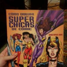 Libros: COMO DIBUJAR CHICAS DE CÓMIC - CHRISTOPHER HART.. Lote 183018192