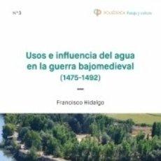 Libros: USOS E INFLUENCIA DEL AGUA EN LA GUERRA BAJOMEDIEVAL (1475-1492). Lote 183070327