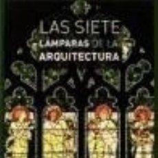 Libros: LAS SIETE LÁMPARAS DE LA ARQUITECTURA. Lote 183251321