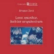 Libros: LEER, ESCRIBIR, HABLAR ARQUITECTURA. Lote 183265872