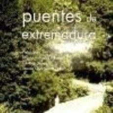 Libros: PUENTES DE EXTREMADURA. Lote 183275963