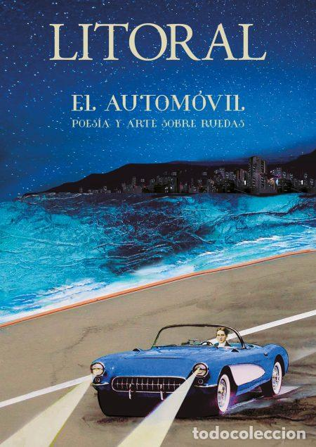 REVISTA LITORAL- EL AUTOMÓVIL.POESÍA Y ARTE SOBRE RUEDAS, Nº 267 (Libros Nuevos - Bellas Artes, ocio y coleccionismo - Otros)