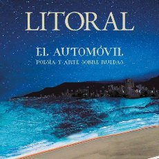 Libros: REVISTA LITORAL- EL AUTOMÓVIL.POESÍA Y ARTE SOBRE RUEDAS, Nº 267. Lote 187443782