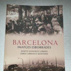 Libros: LIBRO BARCELONA IMATGES ESBORRADES. Lote 245926730